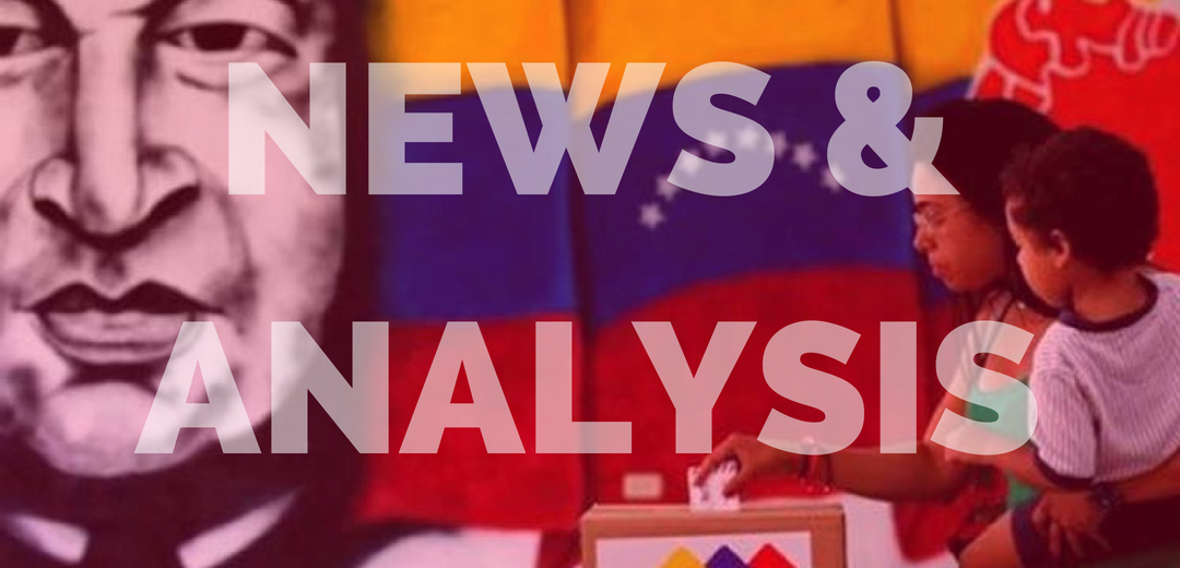 News & Analysis from the Venezuela Solidarity Campaign